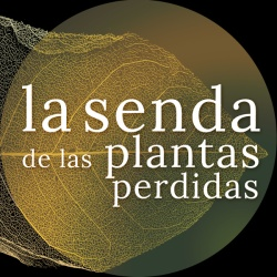 Logo del podcast La senda de las plantas perdidas